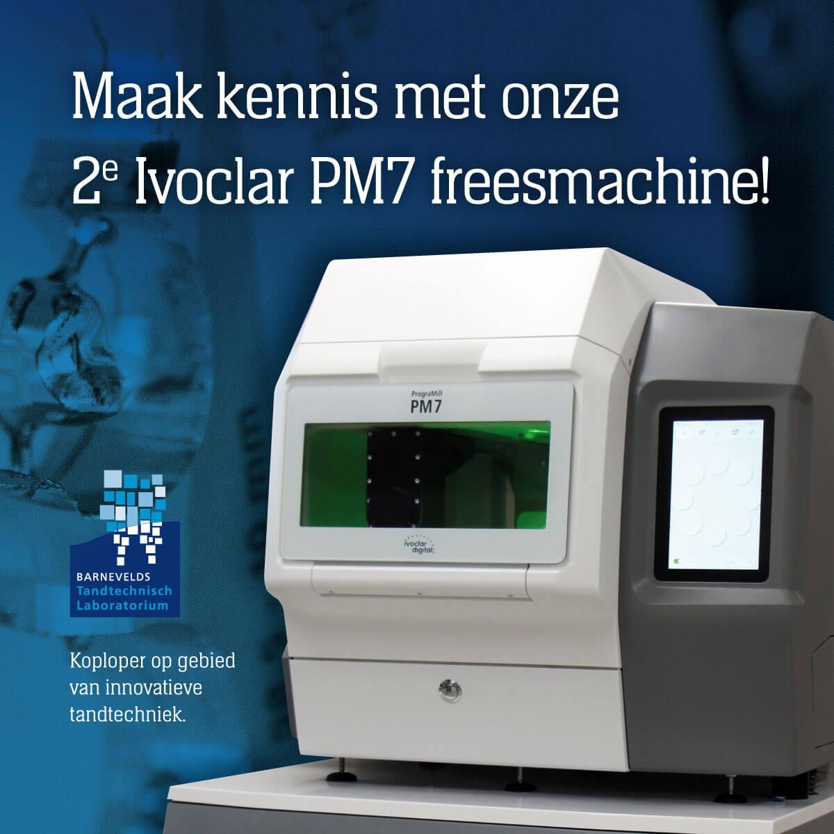 ivoclar pm7 freesmachine | Tandtechnicus CAD/CAM | Barnevelds Tandtechnisch Laboratorium
